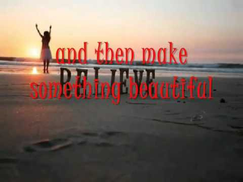 *Make something beautiful*