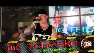 MC Tchesko :: Apresentação especial e ao vivo na Roda de Funk :: FULL HD