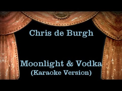 Chris de Burgh - Moonlight & Vodka - Lyrics (Karaoke Version)