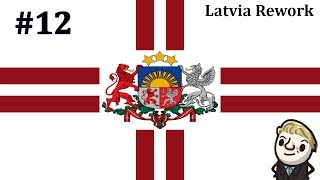 HoI4 - Reworked Latvia - Latvia First - Part 12 - End Part 1 of 2