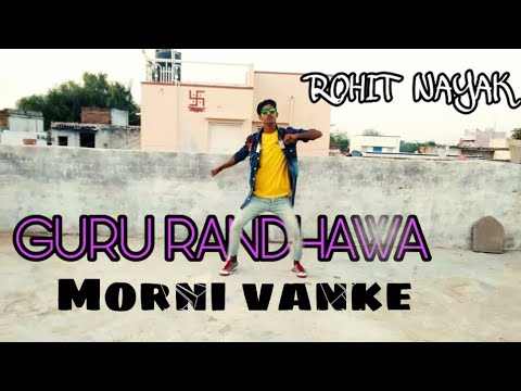 Guru Randhawa || Morni Vanke || Neha Kakkar || Punjabi New Song || DANCE COVER BY || ROHIT NAYAK ||