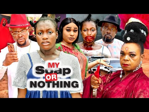Download MY SOAP OR NOTHING - SEASON FINALE (Sharon Ifedi) - 2021 Latest Nigerian Nollywood Movie