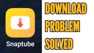 Gambar cover Fix Snaptube Download Problem Solved