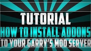 How to install addons to your garrys mod server ULX, ULIB and UTIME
