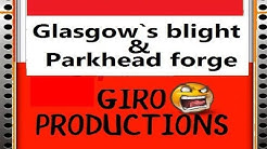 Glasgow`s blight and parkhead forge