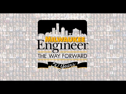 Milwaukee Engineers: For 50 Years, the Way Forward