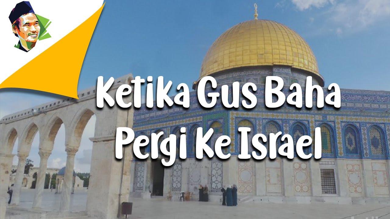 Gus Baha : Saya Ditegur Ketika Ke Israel