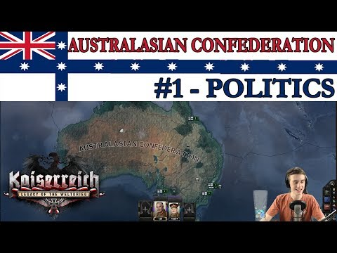 HOI4 Kaiserreich: Australasia Reclaims the Empire #1 - Politics