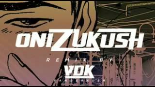Onizuka onizukush (VDK remix) PNL