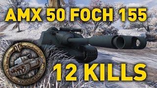 World of Tanks || AMX 50 Foch (155) - 12 KILLS...
