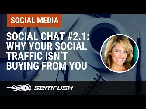 Social Chat #2.1 Why Your Social Traffic Isn't Buying From You