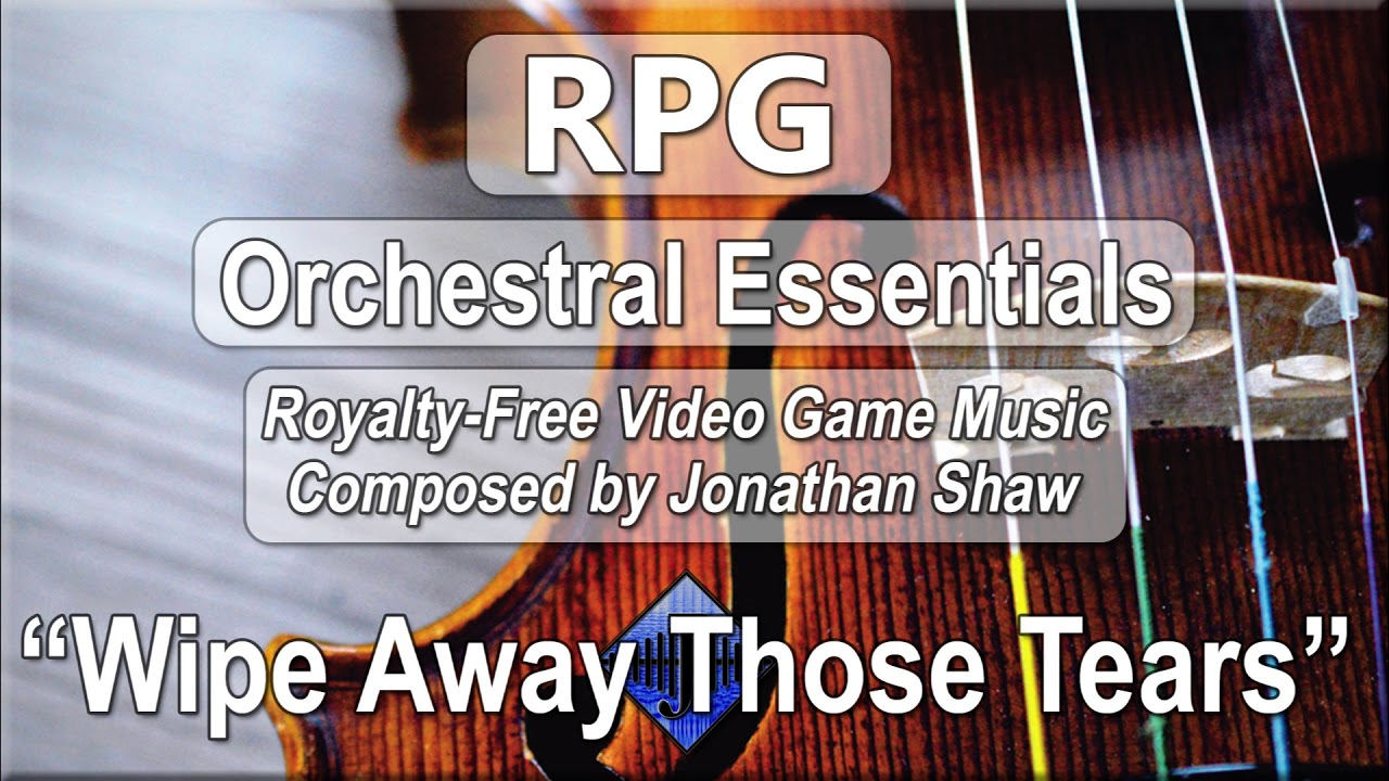 "Free Video Game Music - ""Wipe Away Those Tears"" (RPG Orchestral Essentials)"