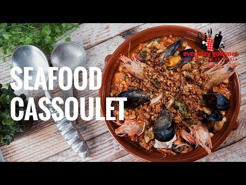 Seafood Cassoulet | Everyday Gourmet S7 E15