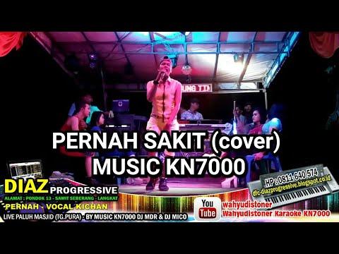 Kichan DIAZ - Pernah Sakit (AZMI) Cover Music KN7000 Live DIAZ PROGRESSIVE 25 Juli 2018 Mp3