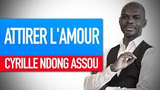 Réflexion spirituelle : Attirer l'amour (Cyrille Ndong Assou)
