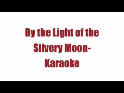 By the Light of the Silvery Moon- Public Domain Karaoke Vol.