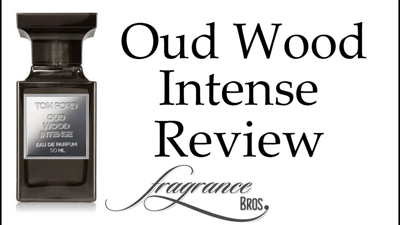 new tom ford oud wood intense review bold and beautiful. Black Bedroom Furniture Sets. Home Design Ideas