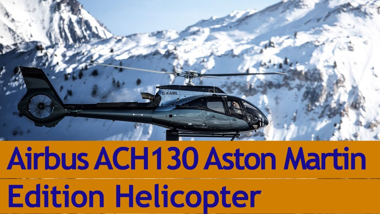 3 New Orders For Airbus Ach130 Aston Martin Edition Helicopter Youtube
