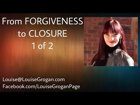 From FORGIVENESS To CLOSURE 1 of 2