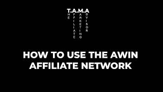 How to Use The AWIN Affiliate Marketing Network