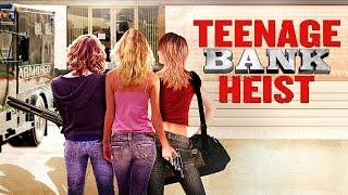 teenage bank heist full movie