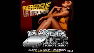 MERENGUE LA MAQUINA PLANET LOGIC DJ JUAN MIX FT DJ JAVIER