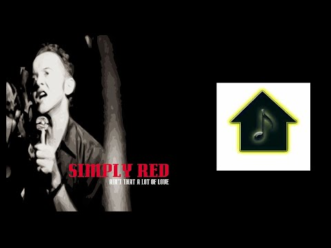 Simply Red - Ain't That A Lot Of Love (Club 69 Underground Club Mix)