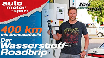 Ist die Brennstoffzelle die Zukunft? Der Wasserstoff-Roadtrip: Bloch erklärt #39 |auto motor & sport