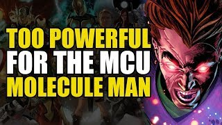 Too Powerful For Marvel Movies: Molecule Man | Comics Explained