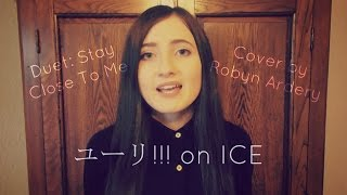 Yuri!!! on Ice OST (ユーリ!!! on ICE) - Duet: Stay Close To Me (Cover)