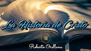 Roberto Orellana - La Historia de Cristo (Canto+Letra)