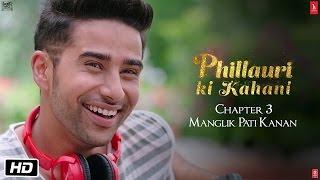 Phillauri | Chapter 3 | Manglik Pati Kanan | Diljit Dosanjh | Anushka Sharma | Suraj Sharma