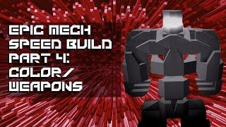 Roblox BYM Mech Speed Build Part 4: Color/Weapons