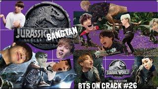 BTS ON CRACK #26 { Jurassic Bangtan }