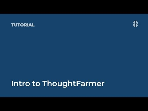 Intro to ThoughtFarmer
