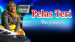 PELAS TERI - Fitriyani    WILASA MUSIC