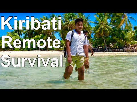 LIFE IN KIRIBATI...REMOTE SURVIVAL!