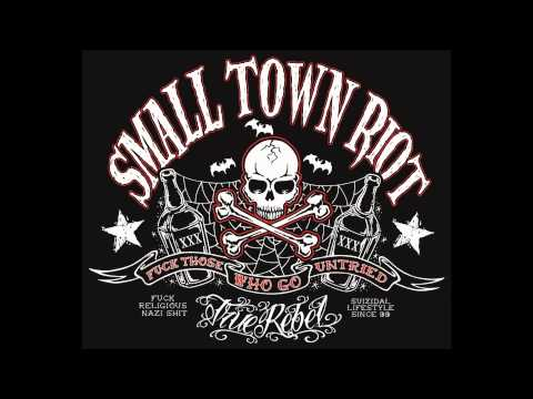 SMALL TOWN RIOT - WORKING CLASS (True Rebel Records)