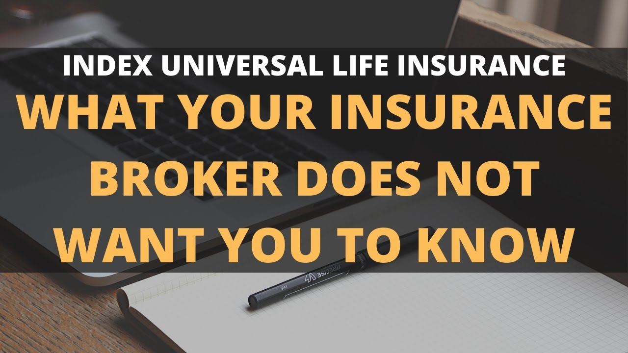 INDEX UNIVERSAL LIFE INSURANCE (What Your Insurance Broker ...