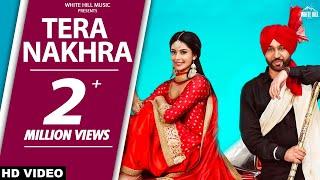 New Punjabi Dance Songs 2018 | Manpreet Toor | Tera Nakhra (Full Song) Babbu Gurpal & Gurlez Akhtar