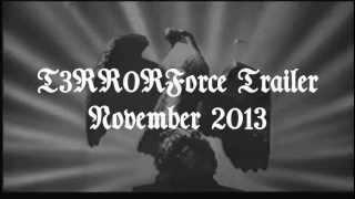 T3RR0RForce Trailer November 2013