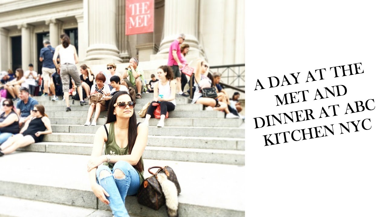 NYC VLOG: THE MET AND DINNER AT ABC KITCHEN/MISS SINGH VLOGS - YouTube