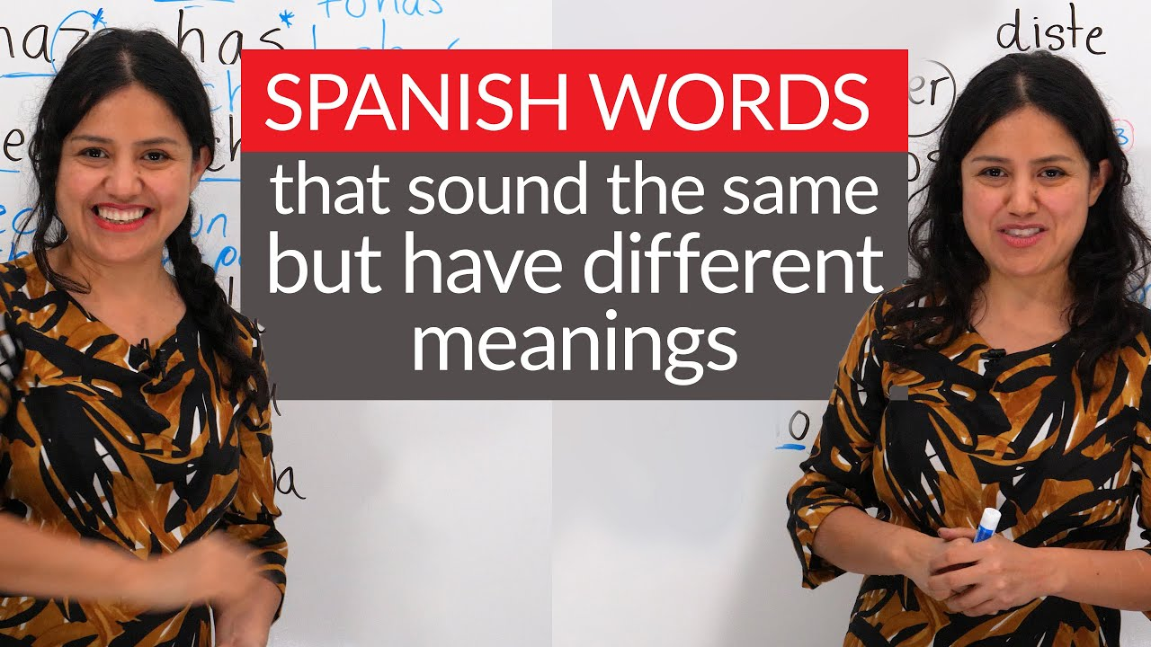 12 common words that sound the same but are different in Spanish