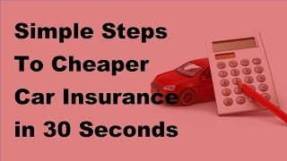2017 Cheap Car Insurnace  | How To Get Cheaper Car Insurance In Less Than 30 Seconds