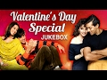 VALENTINE'S DAY SPECIAL SONGS | Romantic Love Songs | Full Video Songs Jukebox