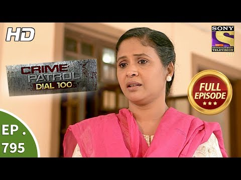 Crime Patrol Dial 100 - Ep 795 - Full Episode - 8th June, 2018