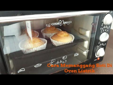 Cara Memanggang Roti Dengan Oven Listrik Baru