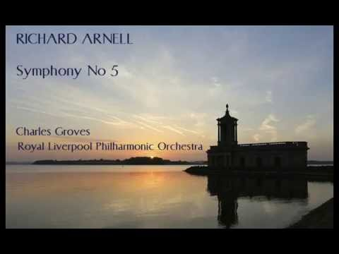 Richard Arnell: Symphony No 5 [Groves-RLPO]
