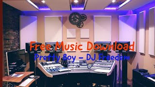 Free Music Download : Pretty Boy - DJ Freedem from New York (Youtube Audio Library)