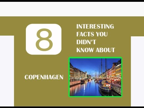 8 INTERESTING FACTS YOU DIDN'T KNOW ABOUT COPENHAGEN